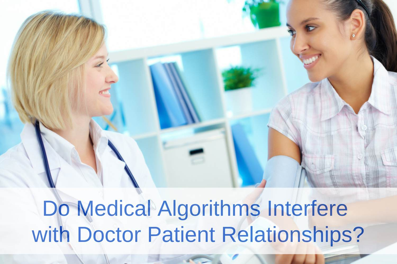 do computers interfere w/ doctor patient relationships?, Human Body